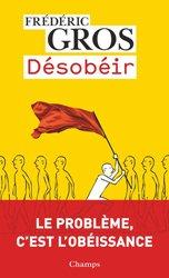Dernières parutions dans Champs essais, Désobéir