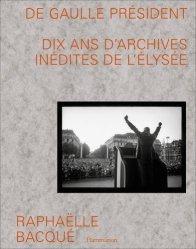 Dernières parutions dans Beaux livres, De Gaulle Président