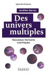 Dernières parutions sur Astrophysique - Explorations spatiales, Des univers multiples