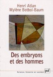 Dernières parutions dans Science, histoire et société, Des embryons et des hommes