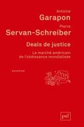 Dernières parutions sur Droit des Etats-Unis, Deals de justice. Le marché américain de l'obéissance mondialisée