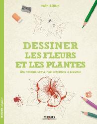 Souvent acheté avec Phytothérapie et homéopathie : conseils et associations possibles, le Dessiner les fleurs et les plantes