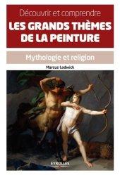 Dernières parutions dans Découvrir & comprendre, Découvrir et comprendre les grands thèmes de la peinture. Mythologie et religion
