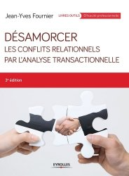 Dernières parutions sur Analyse transactionnelle, Désamorcer les conflits relationnels avec l'analyse transactionnelle