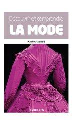 Nouvelle édition Découvrir et comprendre la mode
