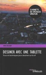 Dernières parutions sur Téléphones, tablettes - Mobilité, Dessiner avec une tablette