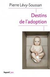 Dernières parutions dans Fayard Psy, Destins de l'adoption