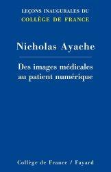 Dernières parutions sur Ouvrages généraux, Des images médicales au patient numérique