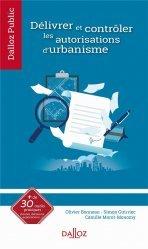 Dernières parutions sur Droit de l'urbanisme, Délivrer et contrôler les autorisations d'urbanisme
