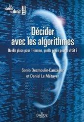 Dernières parutions sur Autres ouvrages de philosophie du droit, Décider avec les algorithmes. Quelle place pour l'Homme, quelle place pour le droit ?