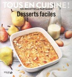 Dernières parutions dans Tous en cuisine ! 120 recettes à partager, Desserts faciles