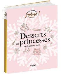 Dernières parutions dans J'adore !, Desserts de princesses (et de princes aussi !)