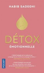 Nouvelle édition Détox émotionnelle. La cure détox du mental et de l'émotionnel pour retrouver la santé et s'épanouir en 12 étapes