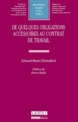 Dernières parutions dans Bibliothèque de droit social, De quelques obligations accessoires au contrat de travail