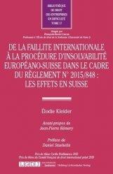 Dernières parutions sur Droit européen des affaires, De la faillite internationale à la procédure d'insolvabilité européano-suisse dans le cadre du règlement N° 2015/848 : les effets en Suisse