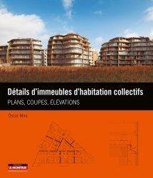 Dernières parutions dans Plans, coupes et élévations, Détails d'immeubles d'habitation collectifs