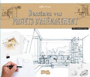 Souvent acheté avec Architecture et design d'intérieur : dessin à main levée, le Dessiner vos projets d'aménagement