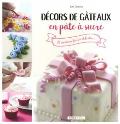 Nouvelle édition Décors de gâteaux en pâte à sucre