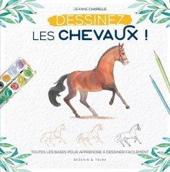 Dernières parutions sur Dessiner, peindre, photographier la nature, Dessinez les chevaux !