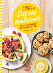 Dernières parutions dans Mango green, Desserts et goûters aux sucres naturels