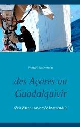 Souvent acheté avec Recettes pour bébés de 4 à 36 mois, le Des Açores au Guadalquivir. Récit d'une traversée inattendue