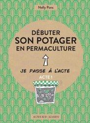 Dernières parutions dans Essais science, Débuter son potager en permaculture