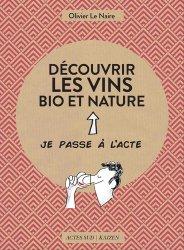 Dernières parutions dans Je passe à l'acte, Découvrir les vins bio et nature