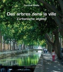 Dernières parutions sur Urbanisme durable - Nature urbaine, Des arbres dans la ville