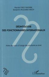 Dernières parutions dans Notes de cours, Déontologie des fonctionnaires internationaux. Notes de cours à l'usage des étudiants en droit