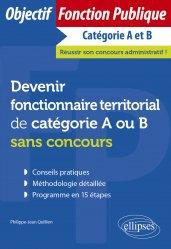 Dernières parutions sur Concours administratifs, Devenir fonctionnaire territorial de catégorie A ou B sans concours