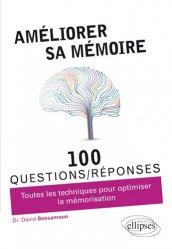 Dernières parutions sur Développement de la mémoire, Développer et optimiser sa mémoire en 100 questions/réponses