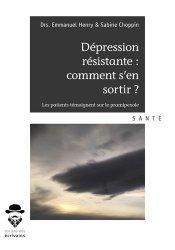 Dernières parutions sur Dépression - Suicide, Dépression résistante : comment s'en sortir ? Les patients témoignent sur le pramipexole