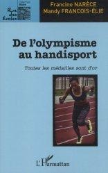 Dernières parutions sur Athlétisme, De l'olympisme au handisport. Toutes les médailles sont d'or