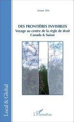 Dernières parutions dans Local & Global, Des frontières invisibles. Voyage au centre de la règle de droit : Canada & Suisse https://fr.calameo.com/read/005370624e5ffd8627086