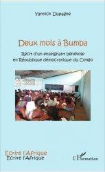 Dernières parutions dans Ecrire l'Afrique, Deux mois à Bumba. Récit d'un enseignant bénévole en République démocratique du Congo https://fr.calameo.com/read/005370624e5ffd8627086