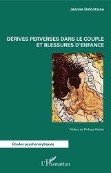 Dernières parutions dans Etudes psychanalytiques, Derives perverses dans le couple et blessures d'enfance
