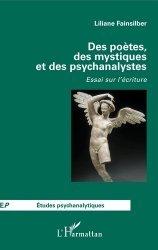 Dernières parutions sur Essais, Des poètes, des mystiques et des psychanalystes. Essai sur l'écriture