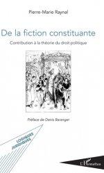 Dernières parutions dans Logiques juridiques, De la fiction constituante. Contribution à la théorie du droit politique
