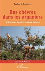 Dernières parutions sur Récits de voyages-explorateurs, Des chèvres dans les arganiers