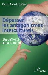 Dernières parutions sur Psychologie sociale, Dépasser les antagonismes interculturels