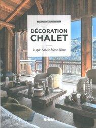 Dernières parutions sur À la campagne, à la mer, à la montagne ..., Décoration chalet - Le style Savoie Mont-Blanc