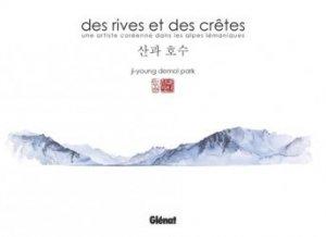 Dernières parutions sur Paysages de montagne, Des rives et des crêtes. Une artiste coréenne dans les Alpes lémaniques
