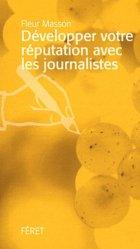 Dernières parutions dans Précis de la vigne et du vin, Développer votre réputation avec les journalistes