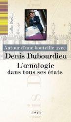 Dernières parutions dans Autour d'une bouteille avec, Denis Dubourdieu