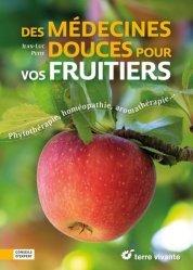 Dernières parutions sur Jardinage biologique - Biodynamie, Des médecines douces pour vos fruitiers