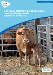 Souvent acheté avec 10 clés pour réussir en élevage bovin, le Des veaux allaitants en bonne santé