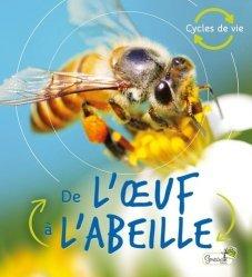 Dernières parutions dans Cycles de vie, De l'oeuf à l'abeille