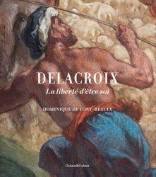 Dernières parutions dans XIXe art, Delacroix. La liberté d'être soi