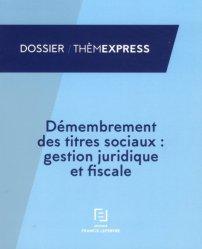 Dernières parutions dans Thèmexpress, Démembrement des titres sociaux : gestion juridique et fiscale