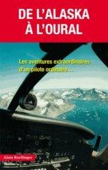 Dernières parutions dans Histoires Authentiques, De l'Alaska à l'Oural. Les aventures extraordinaires d'un pilote ordinaire